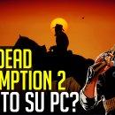Red Dead Redemption 2 presto su PC? Nuovi indizi