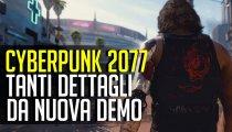 Cyberpunk 2077: tanti dettagli da nuova demo