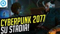Cyberpunk 2077 arriva su Google Stadia!