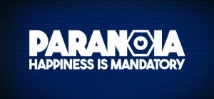 Paranoia: Happiness is Mandatory per PC Windows