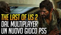 The Last Of Us 2: dal multiplayer un nuovo gioco Naughty Dog