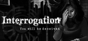 Interrogation: You will be deceived per PC Windows