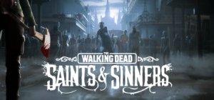 The Walking Dead: Saints & Sinners per PC Windows
