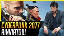 CYBERPUNK 2077 Rinviato!
