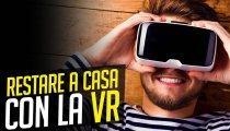 Uscire di casa... ma con la Realtà Virtuale