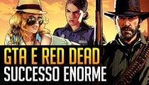 GTA e Red Dead Redemption: successo clamoroso per Rockstar