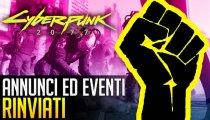Cyberpunk 2077: rinvio di questo e altri eventi!