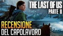 The Last Of Us Part II - Video Recensione