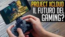 Project xCloud è il futuro? Nuove impressioni