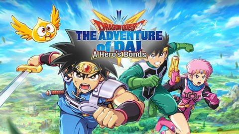 Dragon Quest The Adventure of Dai: A Hero's Bonds, beta and new trailer from Square Enix