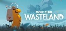 Golf Club Wasteland per Nintendo Switch